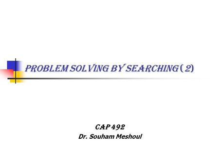 PROBLEM SOLVING BY SEARCHING (2)
