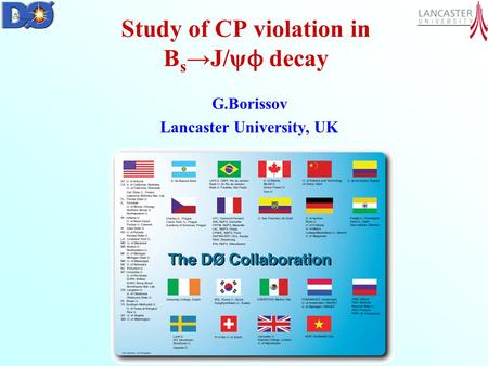 Study of CP violation in B s →J/ψ ϕ decay G.Borissov Lancaster University, UK.