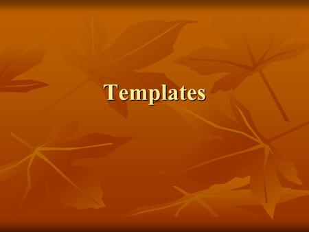 Templates. Class templates – why? Writing programs we often use abstract data types such as stack, queue or tree. Implementations of these types may be.