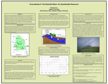 ABSTRACT Groundwater in the Upper Klamath Basin has always been an issue. The groundwater can be found in four different aquifers scattered throughout.