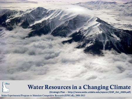 Water Resources in a Changing Climate (Strategic Plan -  Idaho Experimental Program to Stimulate Competitive.