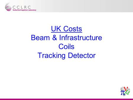 UK Costs Beam & Infrastructure Coils Tracking Detector.