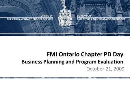 FMI Ontario Chapter PD Day Business Planning and Program Evaluation October 21, 2009.