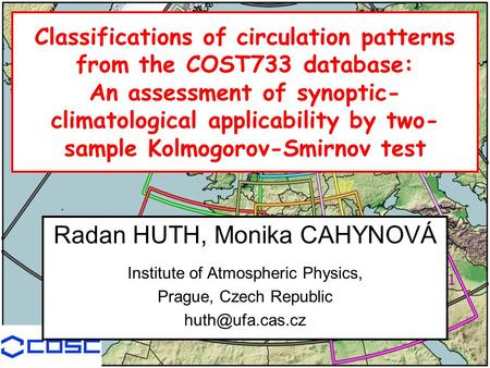 Classifications of circulation patterns from the COST733 database: An assessment of synoptic- climatological applicability by two- sample Kolmogorov-Smirnov.