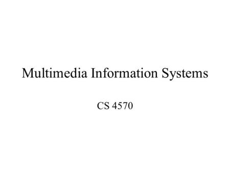 Multimedia Information Systems CS 4570. Outlines Introduction to DMBS Relational database and SQL B + - tree index structure.