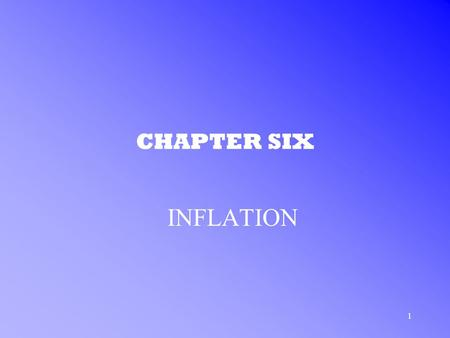1 CHAPTER SIX INFLATION. 2 INFLATION IN THE U.S. INFLATION –DEFINITION: the percentage change in a specific cost-of-living index at various points in.