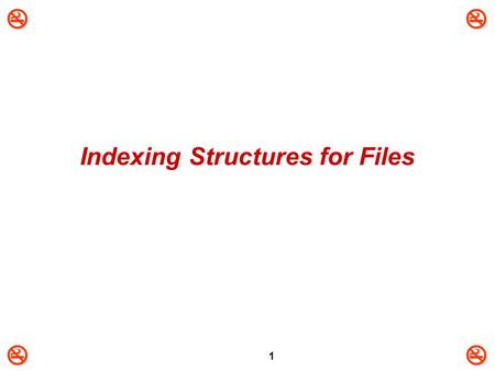 1 Indexing Structures for Files. 2 Basic Concepts  Indexing mechanisms used to speed up access to desired data without having to scan entire.