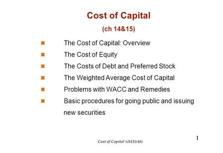 Cost of Capital (ch 14&15) The Cost of Capital: Overview