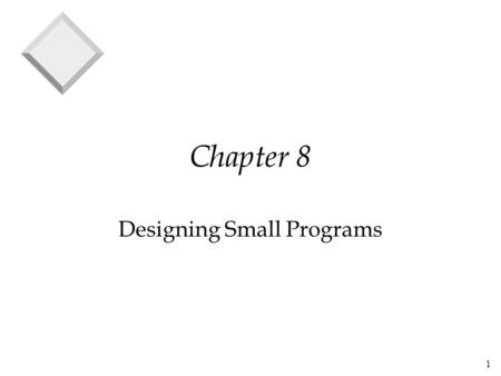 1 Chapter 8 Designing Small Programs. 2 A 'Procedure' v A set of instructions which describe the steps to be followed in order to carry out an activity.
