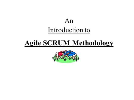 An Introduction to Agile SCRUM Methodology. Presumptions The audience is well aware of traditional software development methodologies like Waterfall Model,