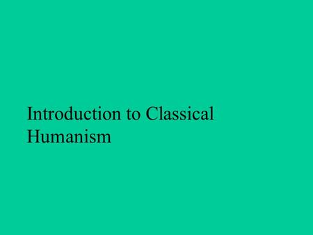 Introduction to Classical Humanism. Cimabue 1280 Veneziano 1445.