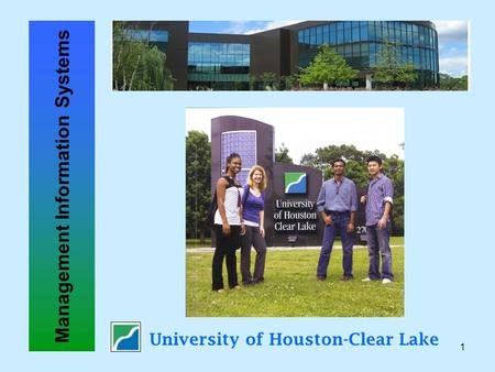 1 University of Houston-Clear Lake Management Information Systems.