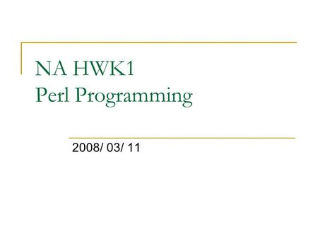 NA HWK1 Perl Programming 2008/ 03/ 11. BBS Bot - 1 When receiving the magical message…