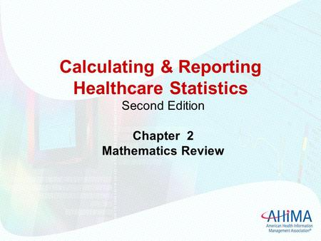 Calculating & Reporting Healthcare Statistics