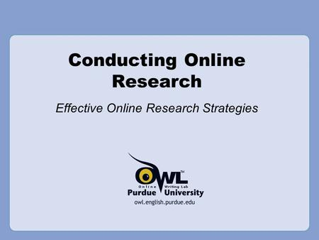 Conducting Online Research Effective Online Research Strategies.