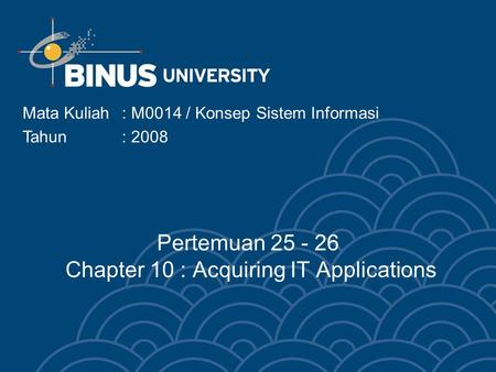 Pertemuan Chapter 10 : Acquiring IT Applications