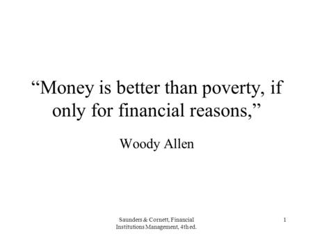 """Money is better than poverty, if only for financial reasons,"""