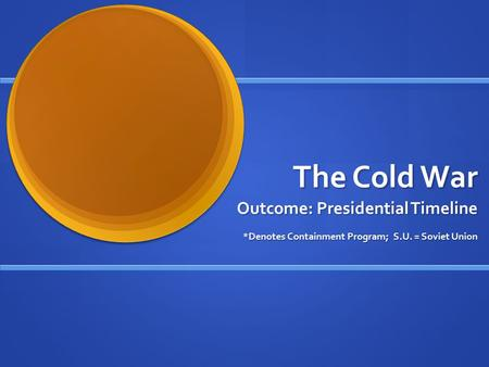 The Cold War Outcome: Presidential Timeline