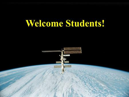 Welcome Students!. What is a Satellite? An object, natural or human made, that orbits a larger object.