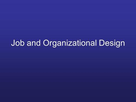 Job and Organizational Design
