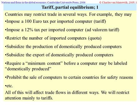 Nations and firms in the global economy; Cambridge University Press, 2006© Charles van Marrewijk, 2005; 1 Tariff, partial equilibrium; 1 Countries may.