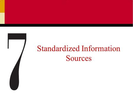 Standardized Information Sources. Ch 72 What is Standardized Information? Standardized information is a type of secondary data in which the data collected.