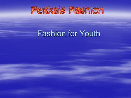 Fashion for Youth. Product Catalog Youth clothing catalog… Youth clothing catalog… jeans… shoes… hats… jackets… etc jeans… shoes… hats… jackets… etc.