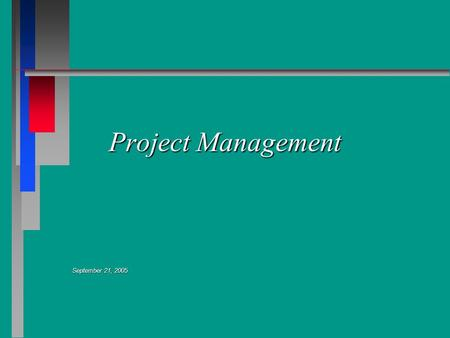 Project Management September 21, 2005. Introduction Eric Lemmons.