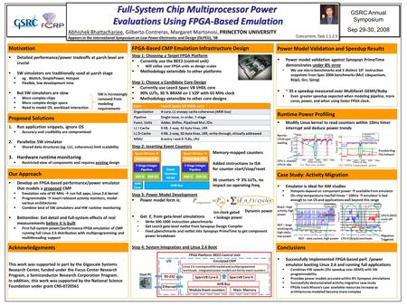 GSRC Annual Symposium Sep 29-30, 2008 Full-System Chip Multiprocessor Power Evaluations Using FPGA-Based Emulation Abhishek Bhattacharjee, Gilberto Contreras,