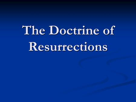 The Doctrine of Resurrections. GentilesIsrael Church ChristIsrael Believing Gentiles Unbelieving Gentiles Believing Gentiles Unbelieving Gentiles Believing.