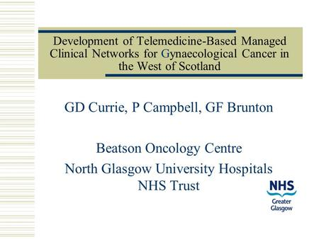 GD Currie, P Campbell, GF Brunton Beatson Oncology Centre