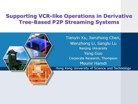 Supporting VCR-like Operations in Derivative Tree-Based P2P Streaming Systems Tianyin Xu, Jianzhong Chen, Wenzhong Li, Sanglu Lu Nanjing University Yang.