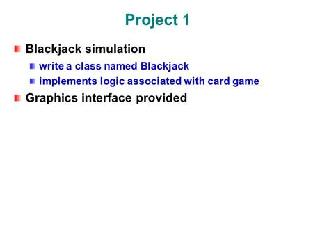 Project 1 Blackjack simulation write a class named Blackjack implements logic associated with card game Graphics interface provided.