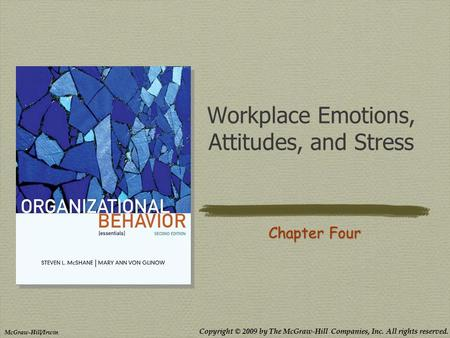 workplace emotions attitudes and stress Emotions defined psychological, behavioral, and physiological episodes that create a state of readiness most emotions occur without our awareness.