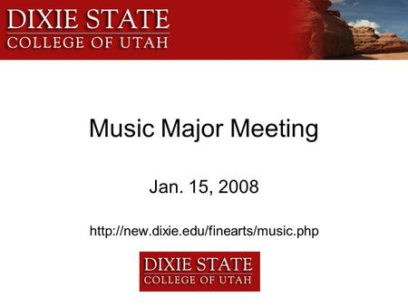 Music Major Meeting Jan. 15, 2008