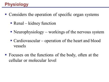 Considers the operation of specific organ systems