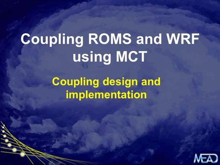 Coupling ROMS and WRF using MCT