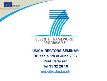 UNICA RECTORS'SEMINAR Brussels 5th of June 2007 Poul Petersen Tel 35 32 28 16
