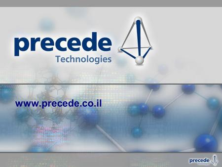 Www.precede.co.il. Precede is an investment and entrepreneurship organization that invests intellectual, financial and management resources in order to.