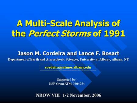 A Multi-Scale Analysis of the Perfect Storms of 1991 Jason M. Cordeira and Lance F. Bosart Department of Earth and Atmospheric Sciences, University at.