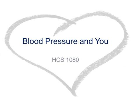 Blood Pressure and You HCS 1080. What is blood pressure cont.? Blood pressure is a measure of the pressure or force of blood against the walls of your.