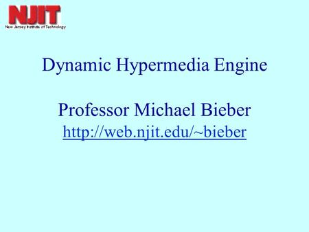 Dynamic Hypermedia Engine Professor Michael Bieber