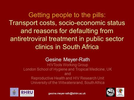 Getting people to the pills: Transport costs, socio-economic status and reasons for defaulting from antiretroviral treatment.