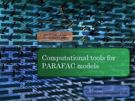PARAFAC is an N -linear model for an N-way array For an array X, it is defined as  denotes the array elements  are the model parameters  F is the number.