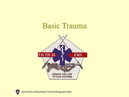 Alton Police Department Tactical Response Team Basic Trauma.