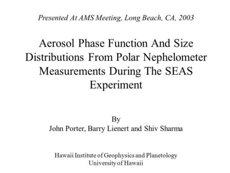 Presented At AMS Meeting, Long Beach, CA, 2003 Aerosol Phase Function And Size Distributions From Polar Nephelometer Measurements During The SEAS Experiment.