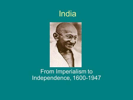 India From Imperialism to Independence, 1600-1947.