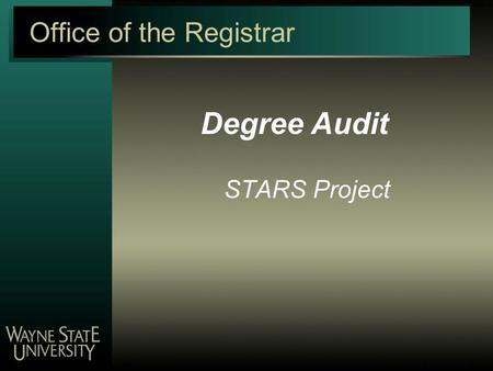 Office of the Registrar Degree Audit STARS Project.