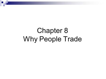 Chapter 8 Why People Trade. Utilitarian traders Investors and borrowers Asset exchangers Hedgers Gamblers Fledglings Cross-subsidizers Tax avoiders.