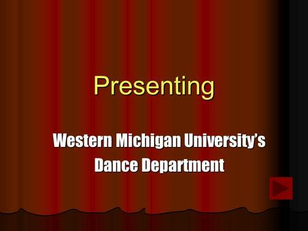 Presenting Western Michigan University's Dance Department.